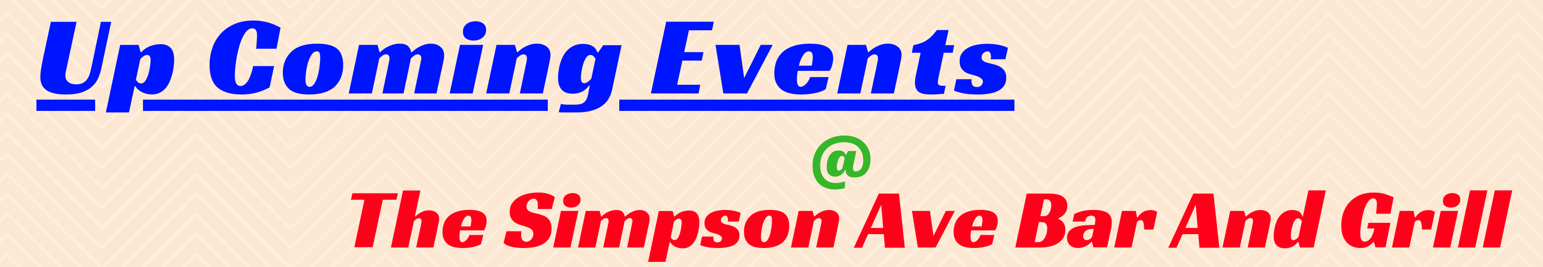 Up Coming Events At The Simpson Ave Bar And Grill